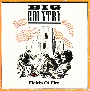 Big_Country_Fields_of_Fire