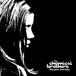 Chemical_Brothers-Dig_Your_Own_Hole