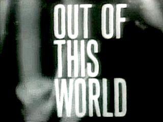1962-Out_Of_This_World-britishtelevisiondrama.org