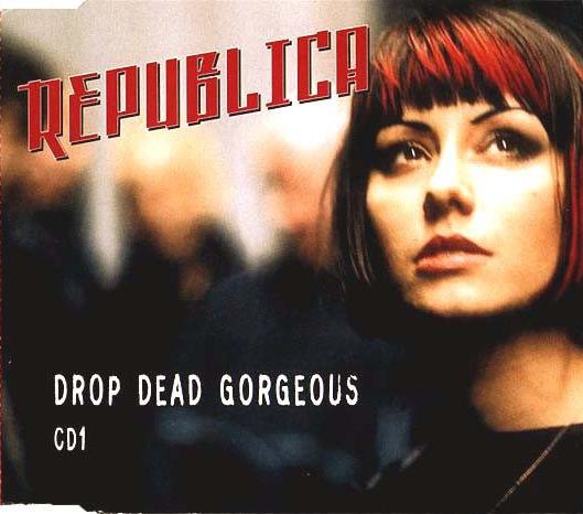Republica-RDrop_Dead_Gorgeous